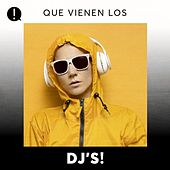 Que vienen los DJ's! by Various Artists