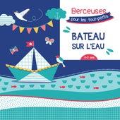 Bateau sur l'eau: Berceuses pour les tout-petits by Various Artists