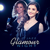 Jazz – Glamour Night (Sophisticated Jazz Lounge Rhythms & Chill Bar Sounds) de Background Instrumental Music Collective