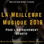 La meilleure musique 2018 pour l'entrainement sportif (Music for Running, Workout, Fitness & Sport) de Motivation Sport Fitness