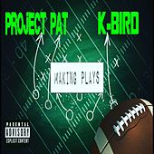 Making Plays von Project Pat