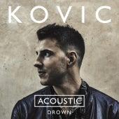 Drown (Acoustic) von Kovic