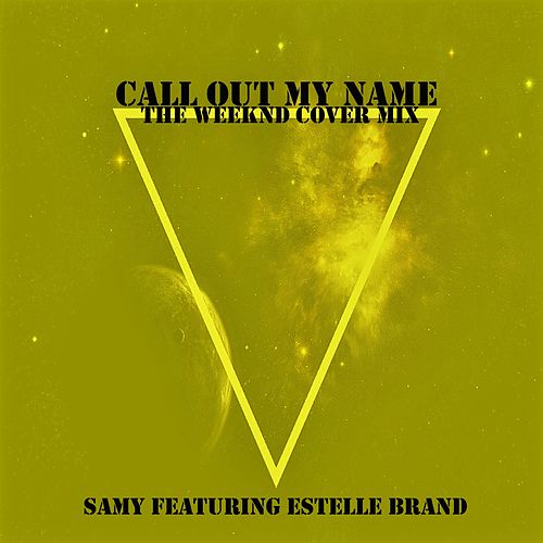 Call Out My Name (The Weeknd Cover Mix) de Samy