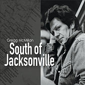 South of Jacksonville by Gregg McMillan
