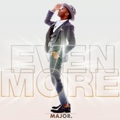 Even More by MAJOR.