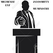 My Ministry by Jay O Smitty