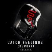 Catch Feelings (Rework) by Sickick