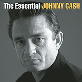 The Essential Johnny Cash by Johnny Cash