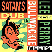 Meets Bullwackie in Satan's Dub by Lee