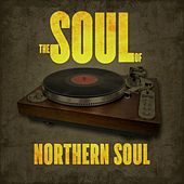 The Soul of Nothern Soul by Various Artists