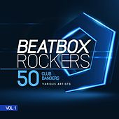 Beatbox Rockers, Vol. 1 (50 Club Bangers) von Various Artists