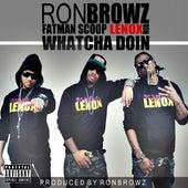 Whatcha Doin de Ron Browz