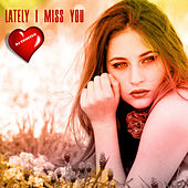 Lately i miss you by Dj tomsten