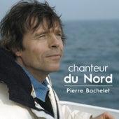 Chanteur du nord von Pierre Bachelet