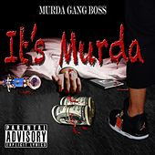 It's Murda by Murda Gang Boss