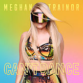 Can't Dance de Meghan Trainor