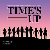 Time's Up - The Album (tribute Album To All Women Around The World) de Various Artists