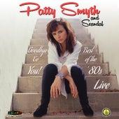 Goodbye To You! Best Of The 80's Live by Patty Smyth