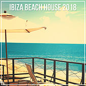 Ibiza Beach House 2018 von Various Artists