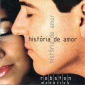 História de Amor de Robston Medeiros