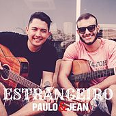 Estrangeiro (Acústico) de Paulo & Jean