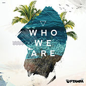Who We Are de FTampa
