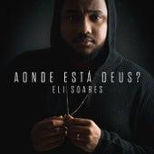 Aonde Está Deus? (Playback) by Eli Soares