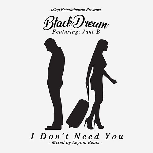I Don't Need You by Blackdream