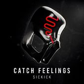 Catch Feelings by Sickick