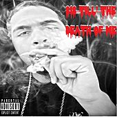 818 Till' the Death of Me by DoPe CoPe