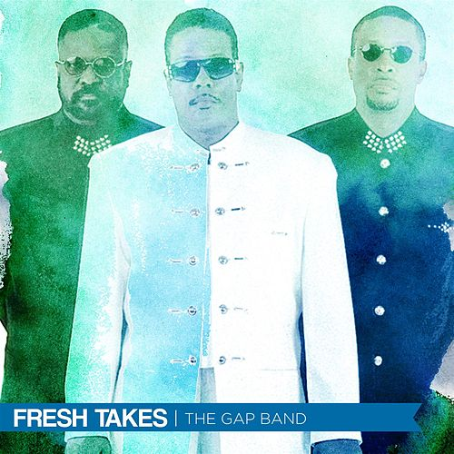 Fresh Takes by The Gap Band
