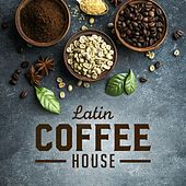 Latin Coffee House by Various Artists