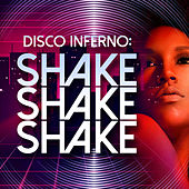 Disco Inferno: Shake Shake Shake by Various Artists
