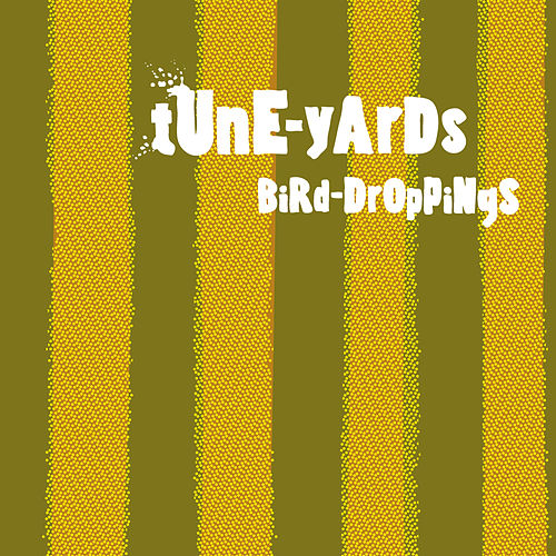 Bird-Droppings by tUnE-yArDs