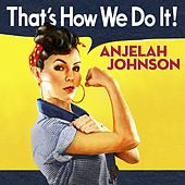 That's How We Do It! by Anjelah Johnson