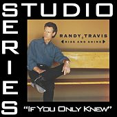 If You Only Knew [Studio Series Performance Track] by Randy Travis
