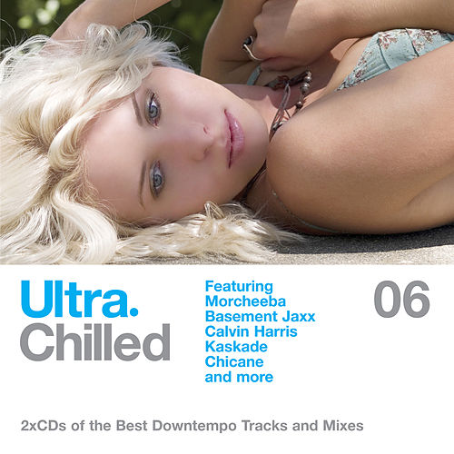 Ultra Chilled 06 by Various Artists