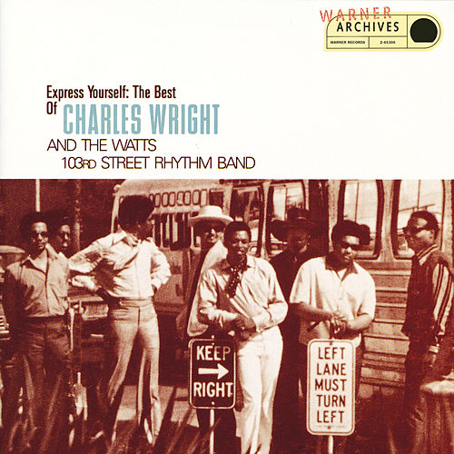 Express Yourself: The Best Of Charles Wright And The Watts 103rd Street Rhythm Band by Charles Wright and the Watts 103rd Street Rhythm Band