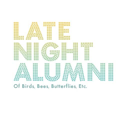 Of Birds, Bees, Butterflies, Etc. by Late Night Alumni