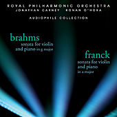Brahms: Sonata for Violin and Piano in G Major - Franck: Sonata for Violin and Piano in A Major by Jonathan Carney
