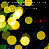 Bruch: Violin Concerto No. 1 in G minor, Op. 26, Scottish Fantasy for Violin with Orchestra and Harp, Op. 46 by Royal Philharmonic Orchestra