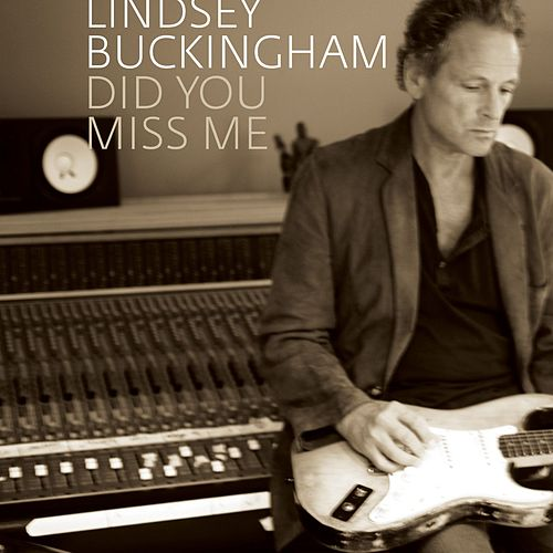 Did You Miss Me by Lindsey Buckingham