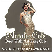Walkin' My Baby Back Home [Duet with Nat King Cole] de Natalie Cole