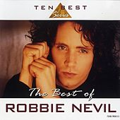 The Best of Robbie Nevil by Robbie Nevil