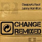 Change Remixed by Deejaykul