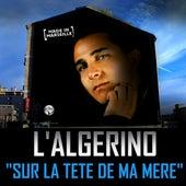Sur la tête de ma mère de L'algerino