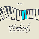 Ambient Jazz Vibes 2018 de Gold Lounge