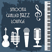 Smooth Chilled Jazz Lounge by The Relaxation