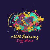 #2018 Relaxing Jazz Music by Piano Dreamers