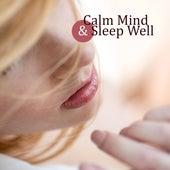 Calm Mind & Sleep Well by Sleep Sound Library